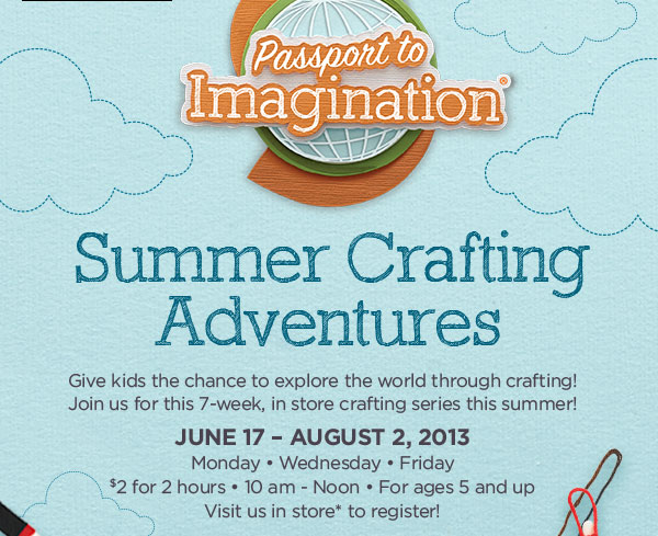 michaels passport to imagination - keep those kids busy this summer