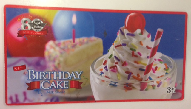 Steak n Shake Birthday Cake Milk Shake Who Said Nothing in Life