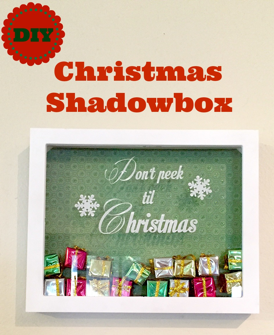 Diy Christmas Shadowbox Don T Peek Til Christmas